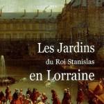 Stéphanie Chapotot - Les Jardins du roi Stanislas en Lorraine