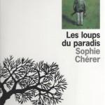 Sophie Chérer - Les Loups du paradis