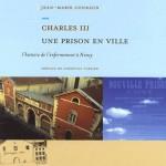 Jean-Marie Conraud - Charles III, une prison en ville