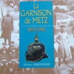 Général Denis - La Garnison de Metz 1870-1918