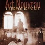Art Nouveau, l'épopée lorraine