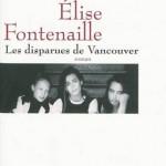 Elise Fontenaille - Les Disparues de Vancouver