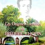 Les Origines lorraines de Frédéric Chopin